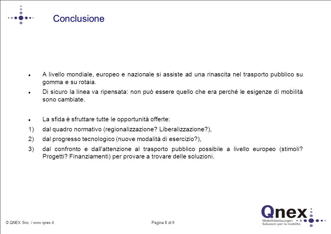 © QNEX / www.qnex.it Pagina 9 di 9 GRAZIE PER L ATTENZIONE