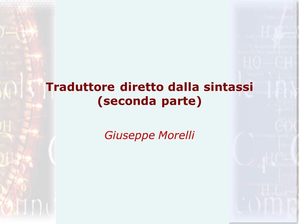 Traduttore diretto dalla sintassi (seconda parte) Giuseppe Morelli