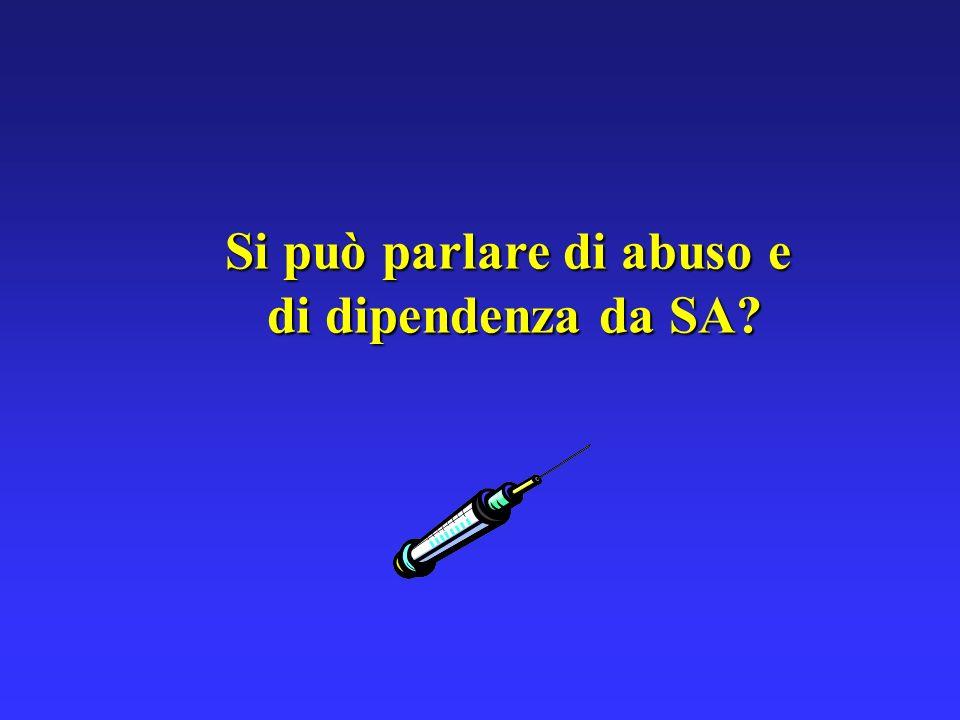 Si può parlare di abuso e di dipendenza da SA?