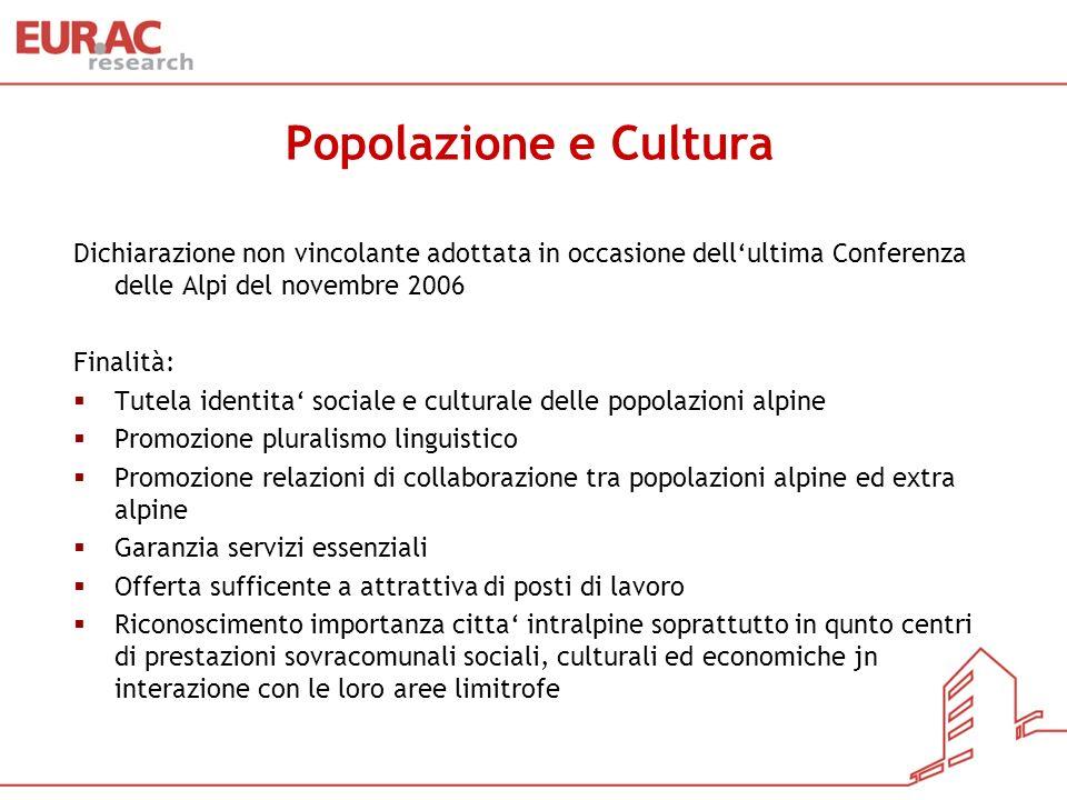 Popolazione e Cultura Dichiarazione non vincolante adottata in occasione dellultima Conferenza delle Alpi del novembre 2006 Finalità: Tutela identita