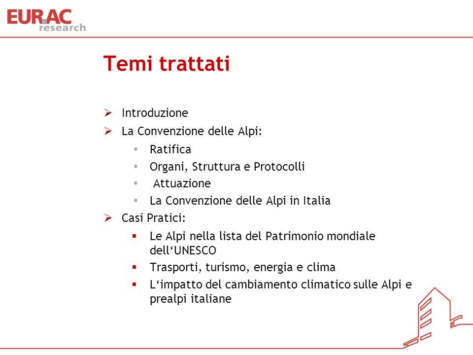 Temi trattati Introduzione La Convenzione delle Alpi: Ratifica Organi, Struttura e Protocolli Attuazione La Convenzione delle Alpi in Italia Casi Prat