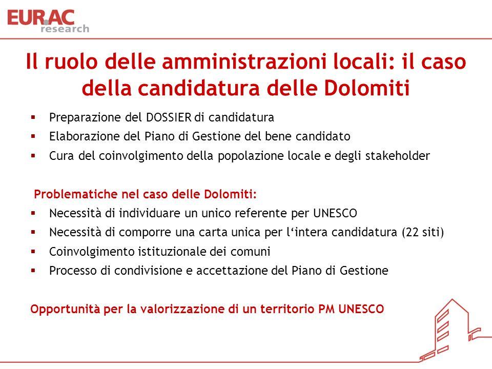Il ruolo delle amministrazioni locali: il caso della candidatura delle Dolomiti Preparazione del DOSSIER di candidatura Elaborazione del Piano di Gest