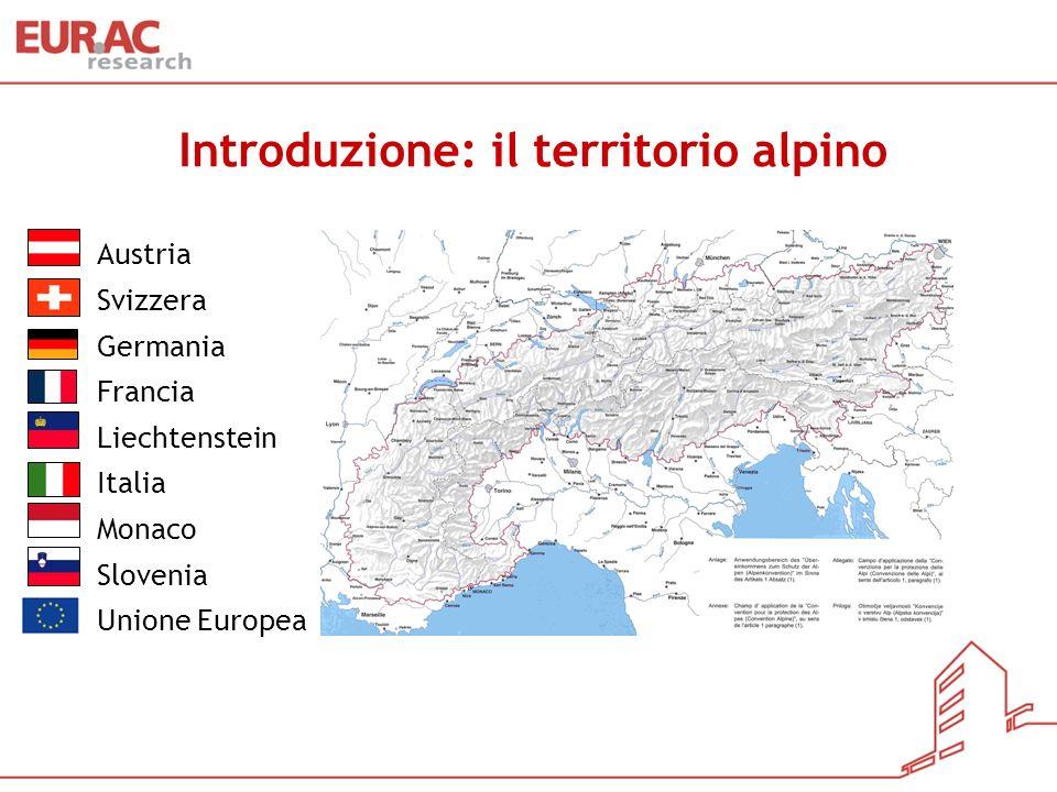 Introduzione: il territorio alpino Austria Svizzera Germania Francia Liechtenstein Italia Monaco Slovenia Unione Europea
