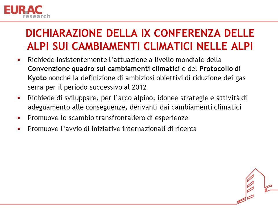 DICHIARAZIONE DELLA IX CONFERENZA DELLE ALPI SUI CAMBIAMENTI CLIMATICI NELLE ALPI Richiede insistentemente lattuazione a livello mondiale della Conven