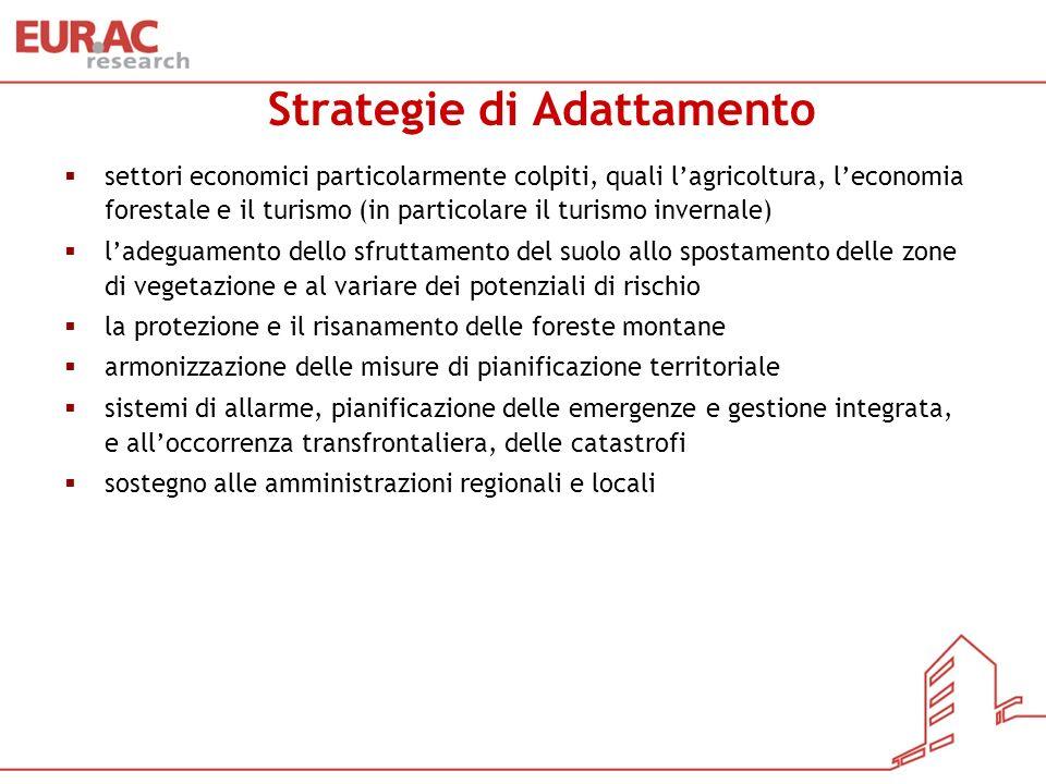 Strategie di Adattamento settori economici particolarmente colpiti, quali lagricoltura, leconomia forestale e il turismo (in particolare il turismo in