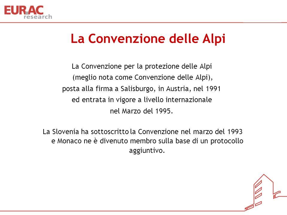 Finalità della Convenzione delle Alpi La Convenzione per la protezione delle Alpi ha lo scopo di salvaguardare l ecosistema naturale delle Alpi, unico in Europa, e promuovere lo sviluppo sostenibile in quest area, tutelando anche gli interessi economici e culturali delle popolazioni residenti.
