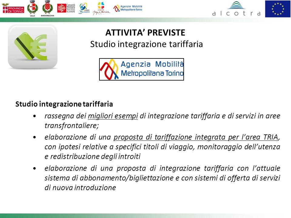 ATTIVITA PREVISTE Studio integrazione tariffaria Studio integrazione tariffaria rassegna dei migliori esempi di integrazione tariffaria e di servizi i
