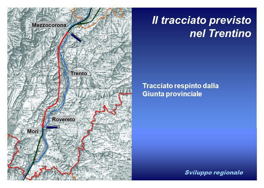 Sviluppo regionale Trento Mezzocorona Rovereto Mori Il tracciato previsto nel Trentino Tracciato respinto dalla Giunta provinciale