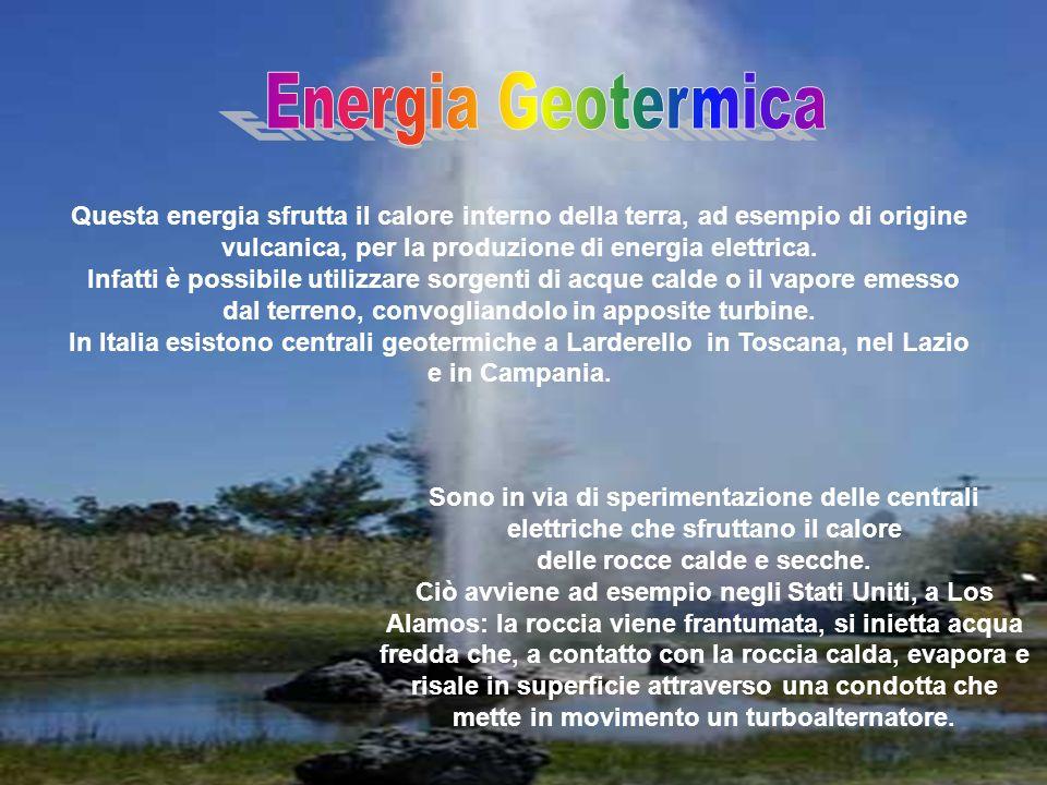 Questa energia sfrutta il calore interno della terra, ad esempio di origine vulcanica, per la produzione di energia elettrica.