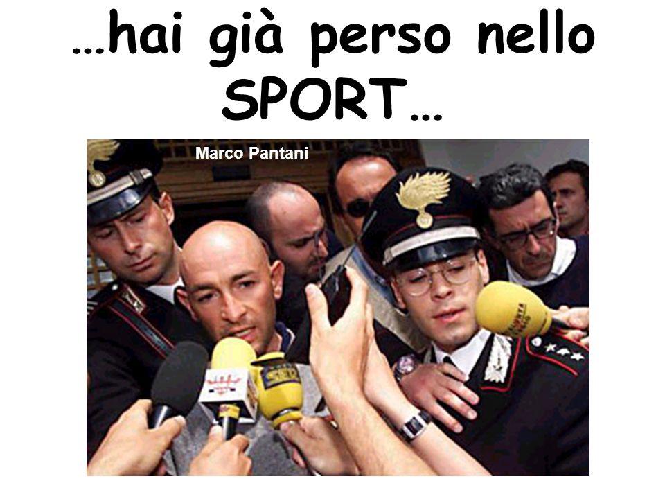 …hai già perso nello SPORT… Marco Pantani