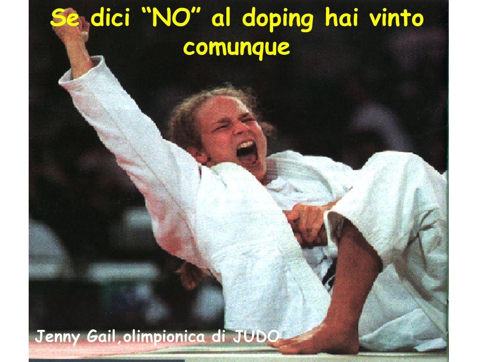 Se dici NO al doping hai vinto comunque Jenny Gail,olimpionica di JUDO