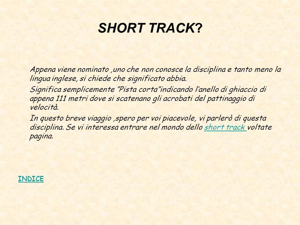 SHORT TRACK.