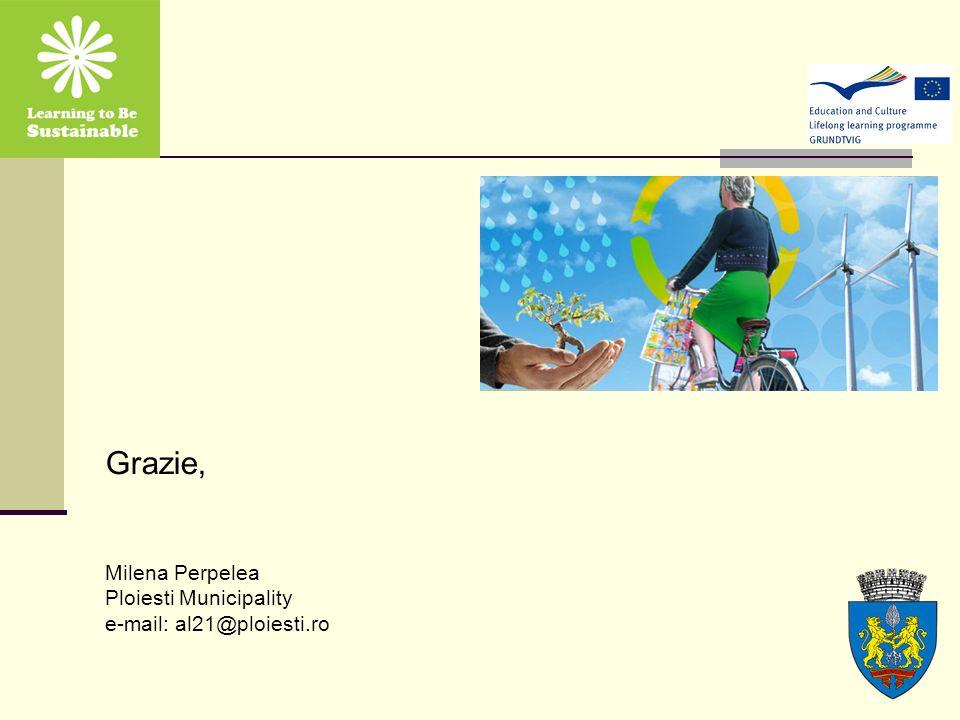 Grazie, Milena Perpelea Ploiesti Municipality e-mail: al21@ploiesti.ro