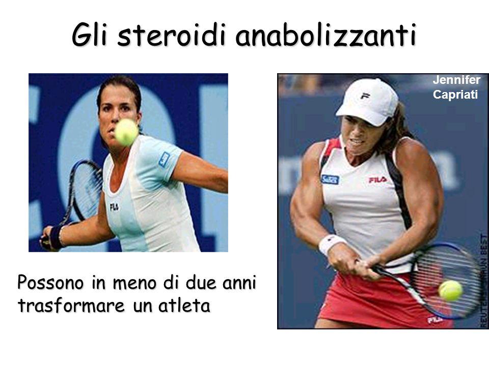 Gli steroidi anabolizzanti Possono in meno di due anni trasformare un atleta Jennifer Capriati