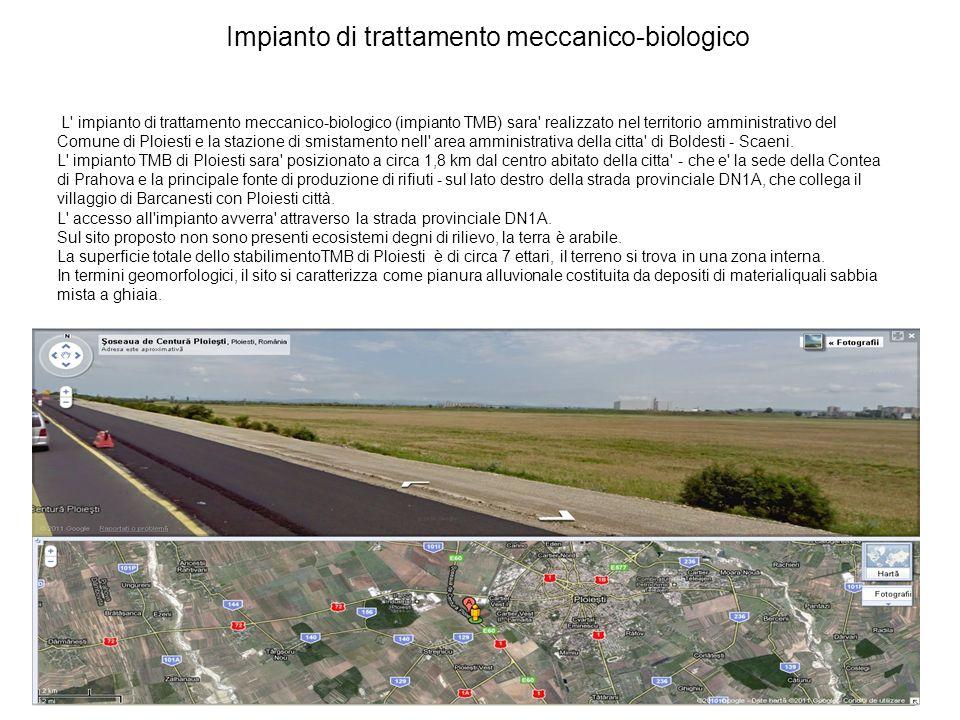 Impianto di trattamento meccanico-biologico L' impianto di trattamento meccanico-biologico (impianto TMB) sara' realizzato nel territorio amministrati
