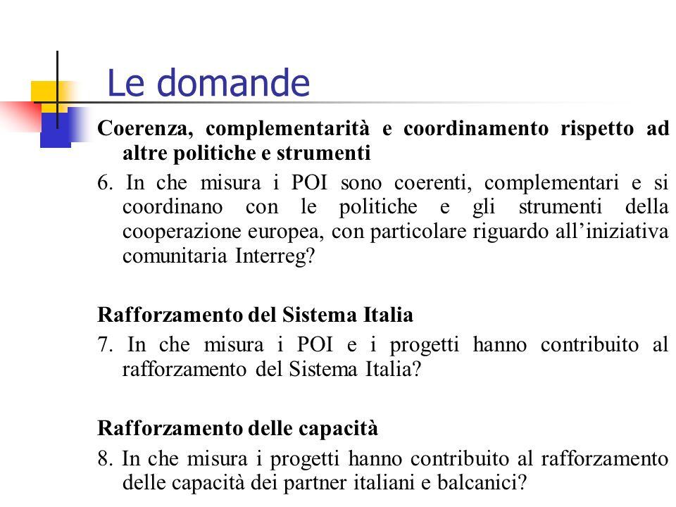 Le domande Coerenza, complementarità e coordinamento rispetto ad altre politiche e strumenti 6.