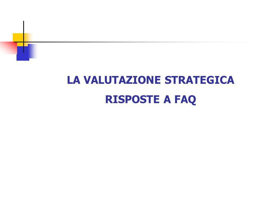 LA VALUTAZIONE STRATEGICA RISPOSTE A FAQ