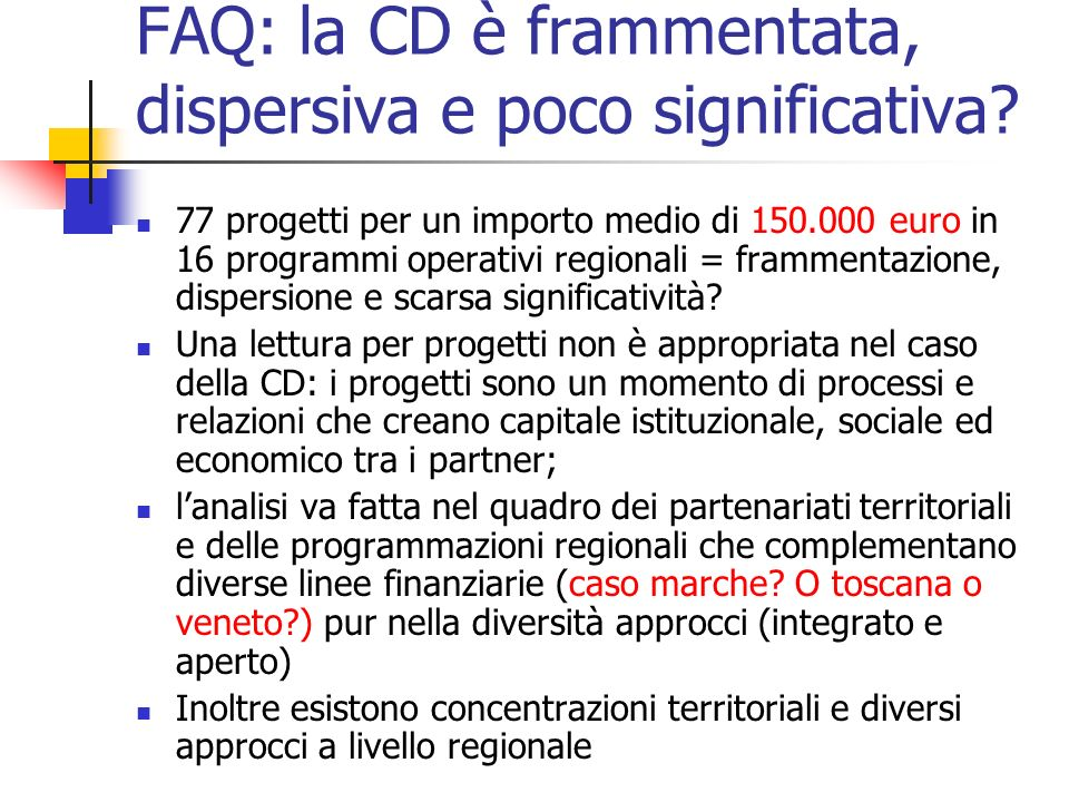 FAQ: la CD è frammentata, dispersiva e poco significativa.