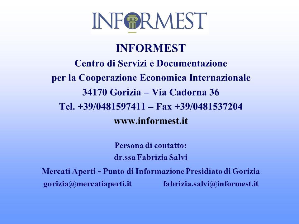 INFORMEST Centro di Servizi e Documentazione per la Cooperazione Economica Internazionale 34170 Gorizia – Via Cadorna 36 Tel. +39/0481597411 – Fax +39