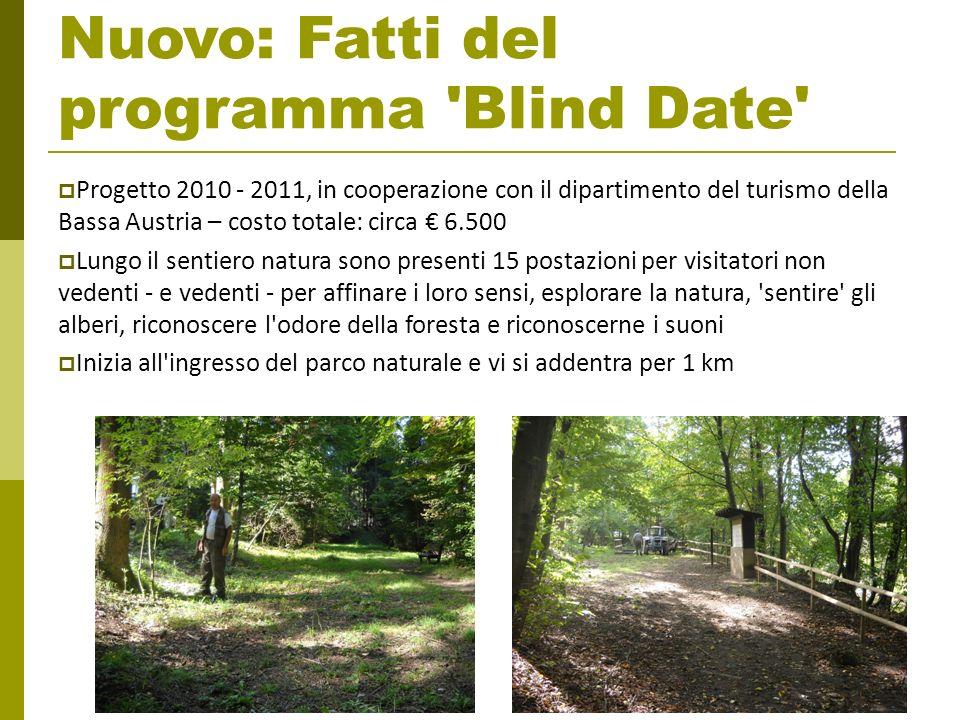 Nuovo: Fatti del programma 'Blind Date' Progetto 2010 - 2011, in cooperazione con il dipartimento del turismo della Bassa Austria – costo totale: circ