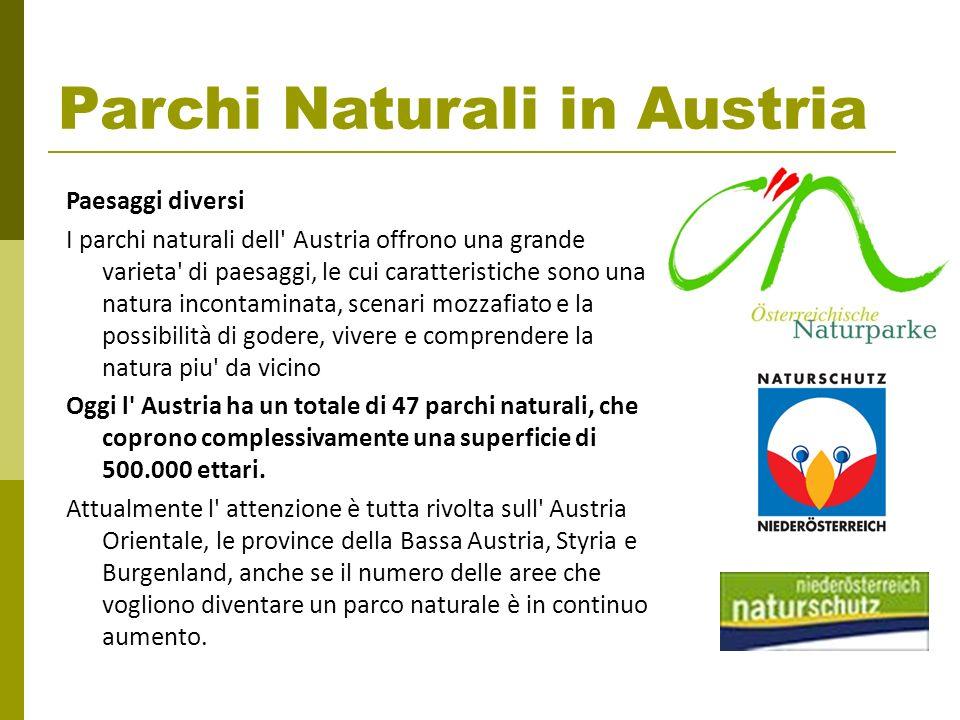 Parchi Naturali in Austria Paesaggi diversi I parchi naturali dell' Austria offrono una grande varieta' di paesaggi, le cui caratteristiche sono una n