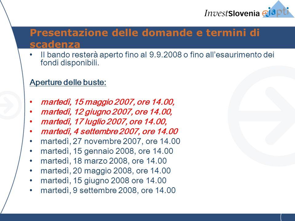 Presentazione delle domande e termini di scadenza Il bando resterà aperto fino al 9.9.2008 o fino allesaurimento dei fondi disponibili.