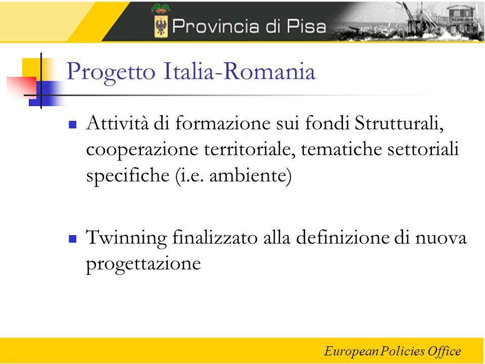 European Policies Office Progetto Italia-Romania Attività di formazione sui fondi Strutturali, cooperazione territoriale, tematiche settoriali specifiche (i.e.