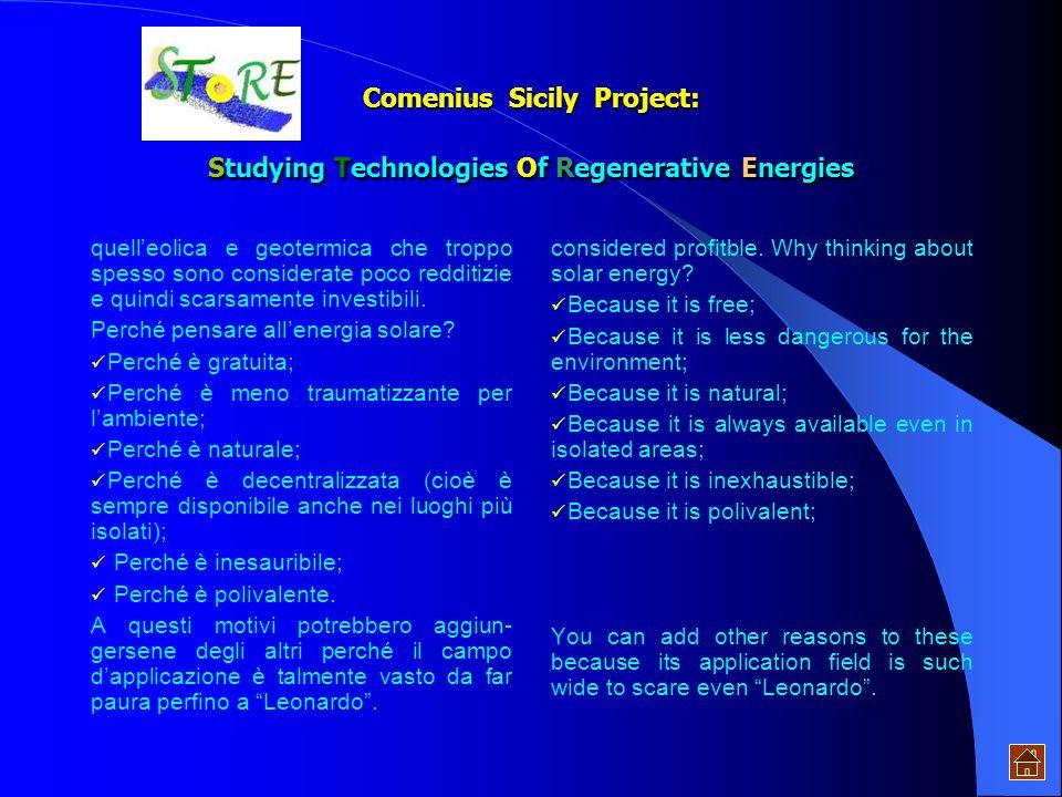 Comenius Project: Studying Technologies Of Regenerative Energies Lenergia solare, nonostante sia tra le fonti energetiche più facili da utilizzare e t