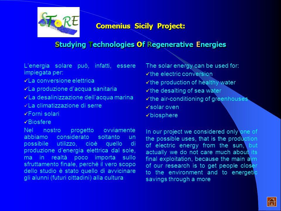 Comenius Sicily Project: Studying Technologies Of Regenerative Energies quelleolica e geotermica che troppo spesso sono considerate poco redditizie e