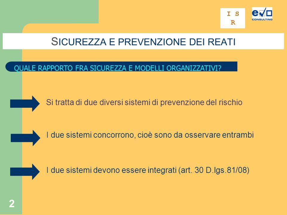 2 S ICUREZZA E PREVENZIONE DEI REATI QUALE RAPPORTO FRA SICUREZZA E MODELLI ORGANIZZATIVI.