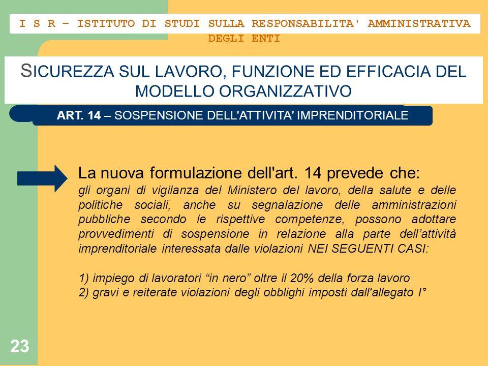 23 S ICUREZZA SUL LAVORO, FUNZIONE ED EFFICACIA DEL MODELLO ORGANIZZATIVO ART. 14 – SOSPENSIONE DELL'ATTIVITA' IMPRENDITORIALE La nuova formulazione d
