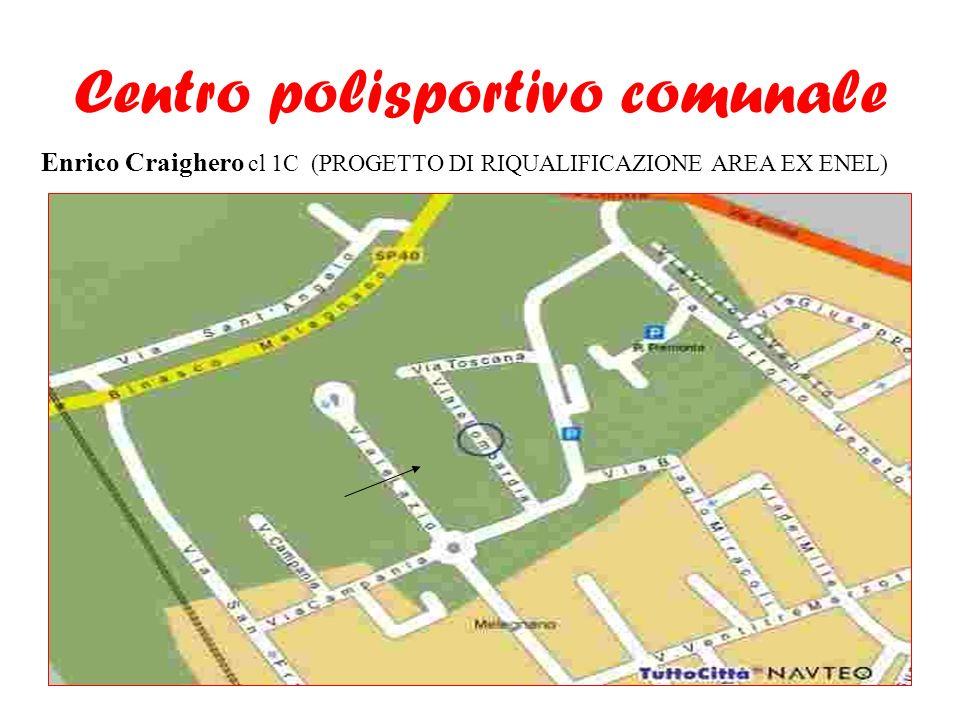 Centro polisportivo comunale Enrico Craighero cl 1C (PROGETTO DI RIQUALIFICAZIONE AREA EX ENEL)