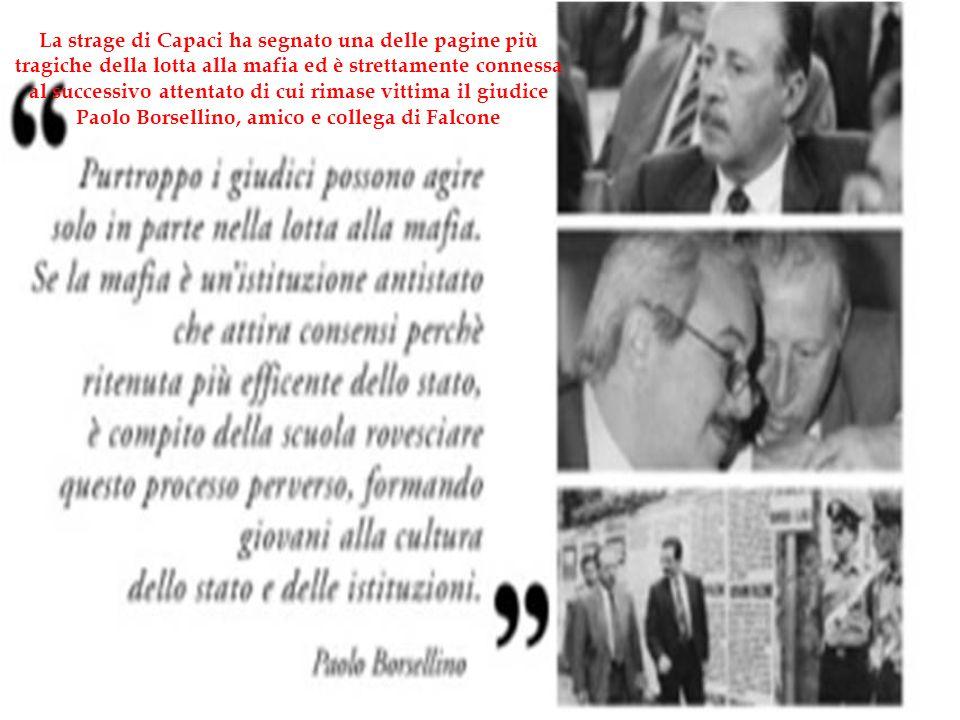 La strage di Capaci ha segnato una delle pagine più tragiche della lotta alla mafia ed è strettamente connessa al successivo attentato di cui rimase v