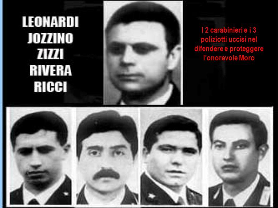 I 2 carabinieri e i 3 poliziotti uccisi nel difendere e proteggere lonorevole Moro