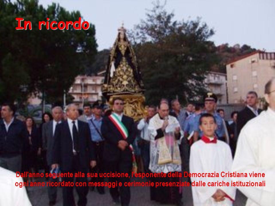 Dall'anno seguente alla sua uccisione, l'esponente della Democrazia Cristiana viene ogni anno ricordato con messaggi e cerimonie presenziate dalle car