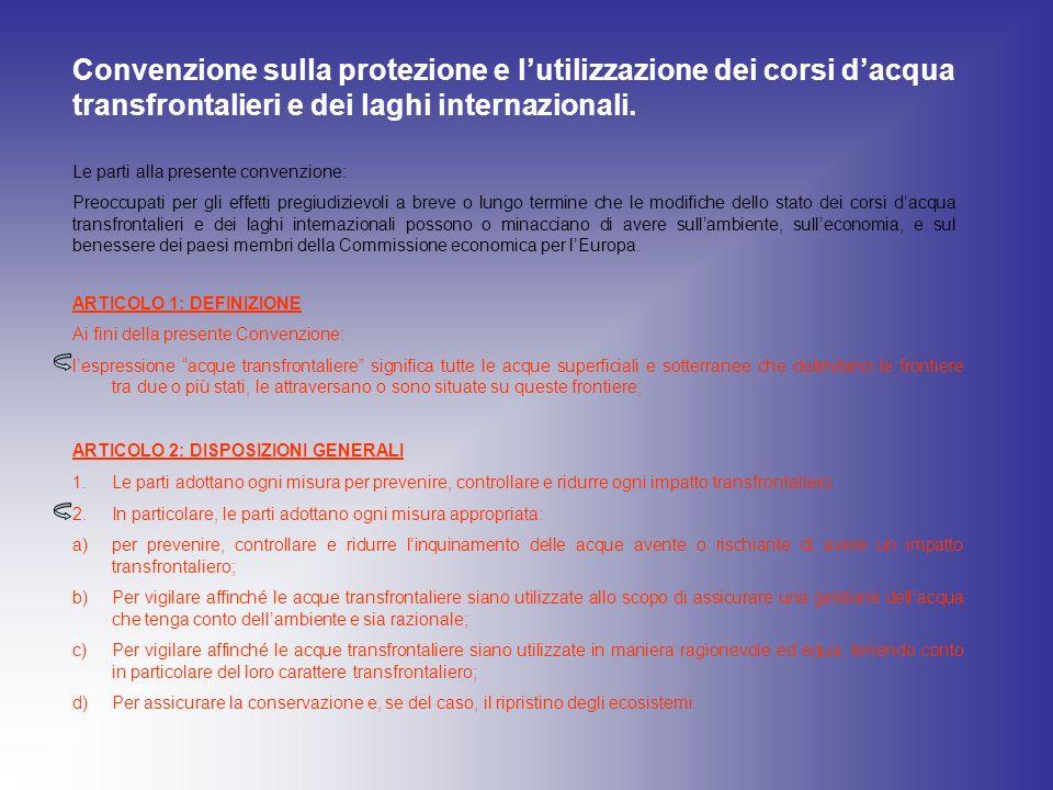 Convenzione sulla protezione e lutilizzazione dei corsi dacqua transfrontalieri e dei laghi internazionali.
