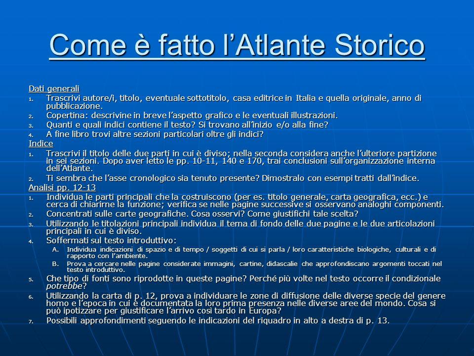 Come è fatto lAtlante Storico Dati generali 1. Trascrivi autore/i, titolo, eventuale sottotitolo, casa editrice in Italia e quella originale, anno di