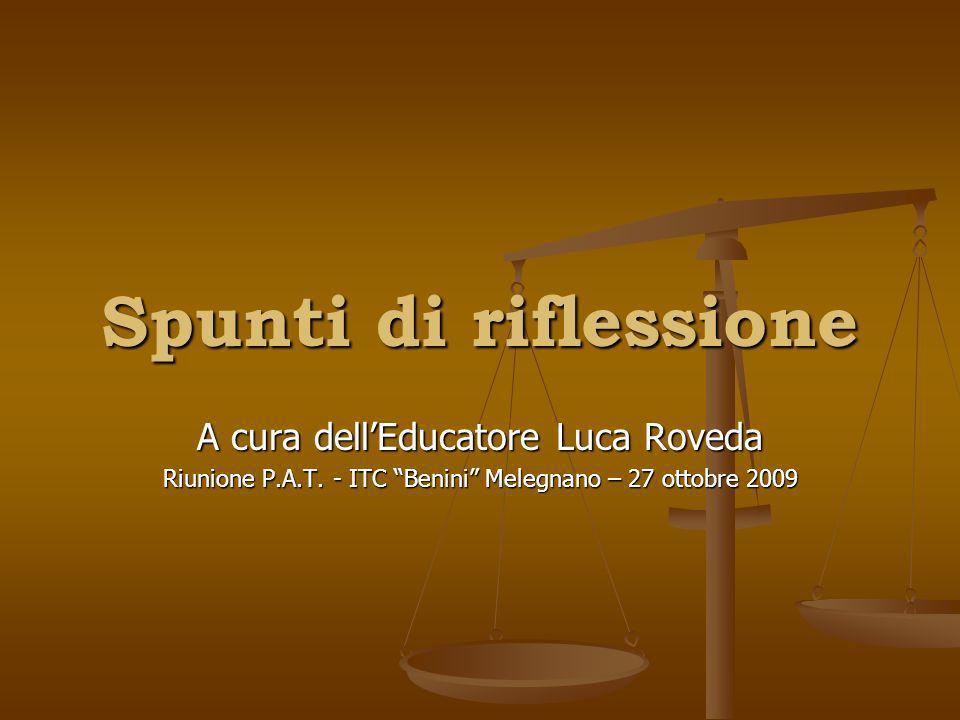 Spunti di riflessione A cura dellEducatore Luca Roveda Riunione P.A.T.