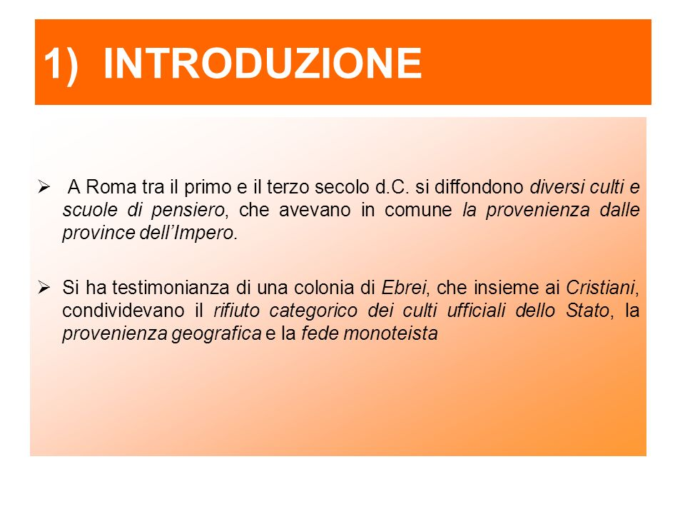 1) INTRODUZIONE A Roma tra il primo e il terzo secolo d.C.