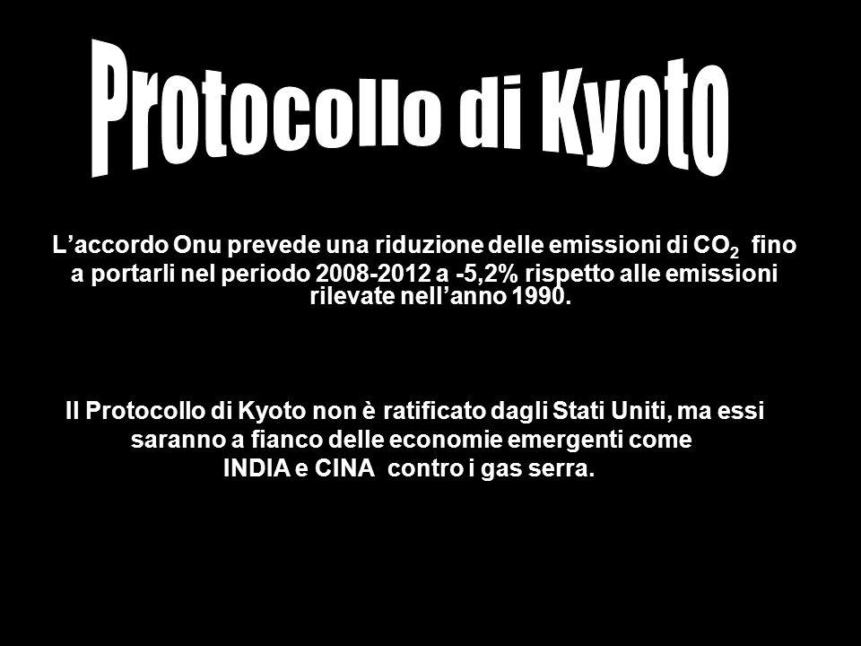 Laccordo Onu prevede una riduzione delle emissioni di CO 2 fino a portarli nel periodo 2008-2012 a -5,2% rispetto alle emissioni rilevate nellanno 1990.