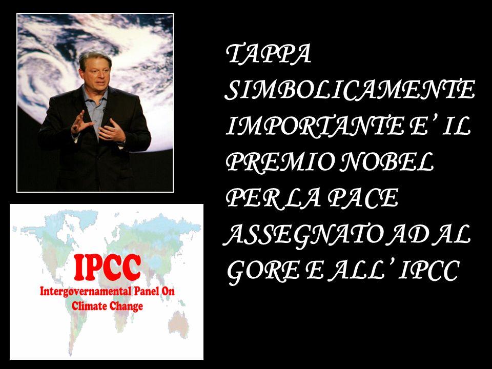 TAPPA SIMBOLICAMENTE IMPORTANTE E IL PREMIO NOBEL PER LA PACE ASSEGNATO AD AL GORE E ALL IPCC