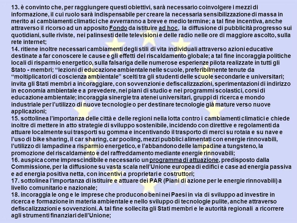 13. è convinto che, per raggiungere questi obiettivi, sarà necessario coinvolgere i mezzi di informazione, il cui ruolo sarà indispensabile per creare