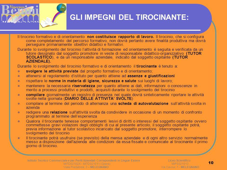 10 GLI IMPEGNI DEL TIROCINANTE: Il tirocinio formativo e di orientamento non costituisce rapporto di lavoro. Il tirocinio, che si configura come compl