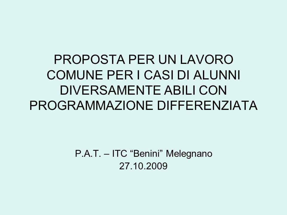 PROPOSTA PER UN LAVORO COMUNE PER I CASI DI ALUNNI DIVERSAMENTE ABILI CON PROGRAMMAZIONE DIFFERENZIATA P.A.T.