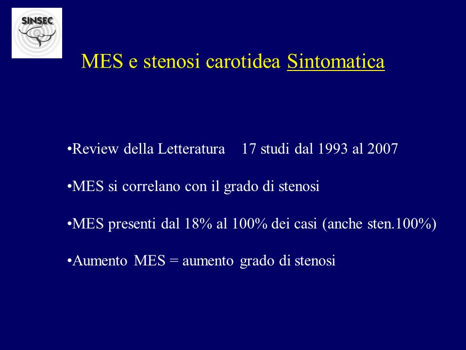 MES e stenosi carotidea Sintomatica Review della Letteratura 17 studi dal 1993 al 2007 MES si correlano con il grado di stenosi MES presenti dal 18% a