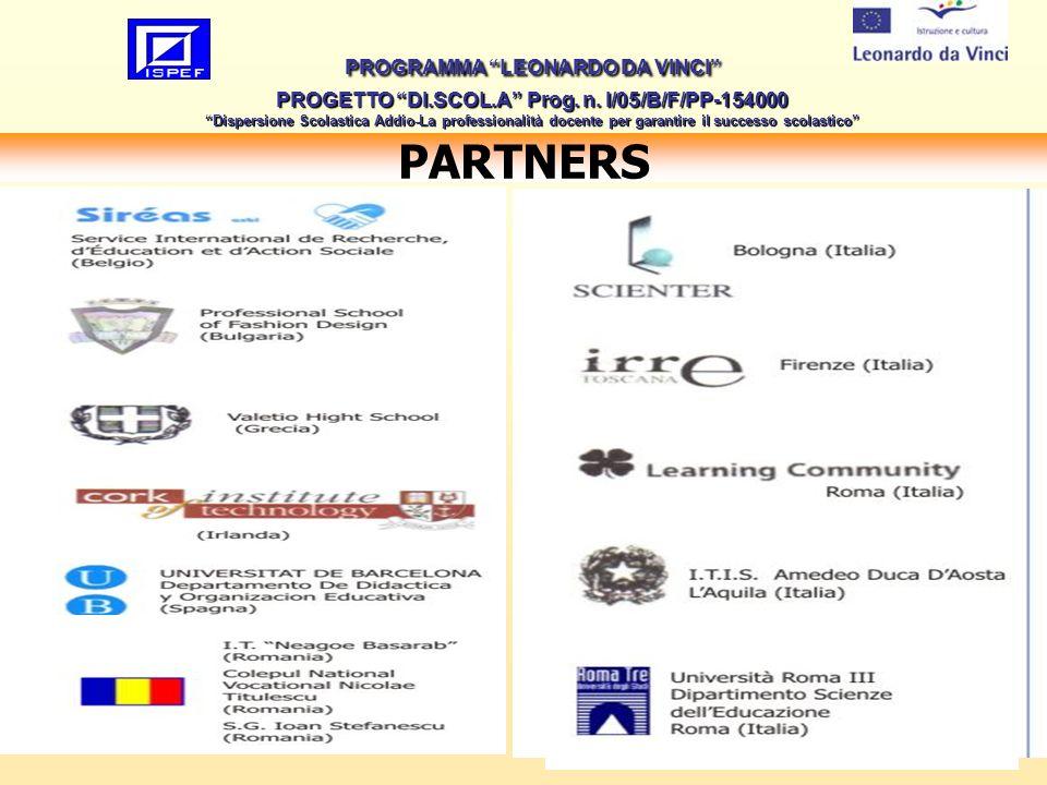 2 PARTNERS PROGRAMMA LEONARDO DA VINCI PROGETTO DI.SCOL.A Prog. n. I/05/B/F/PP-154000 Dispersione Scolastica Addio-La professionalità docente per gara