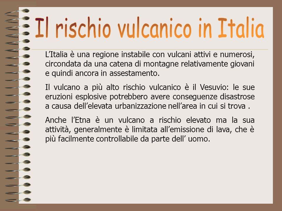 LItalia è una regione instabile con vulcani attivi e numerosi, circondata da una catena di montagne relativamente giovani e quindi ancora in assestame