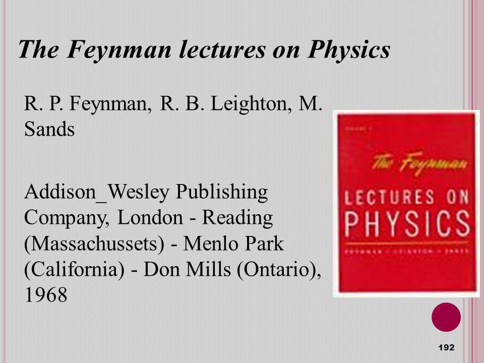 The Feynman lectures on Physics R.P. Feynman, R. B.