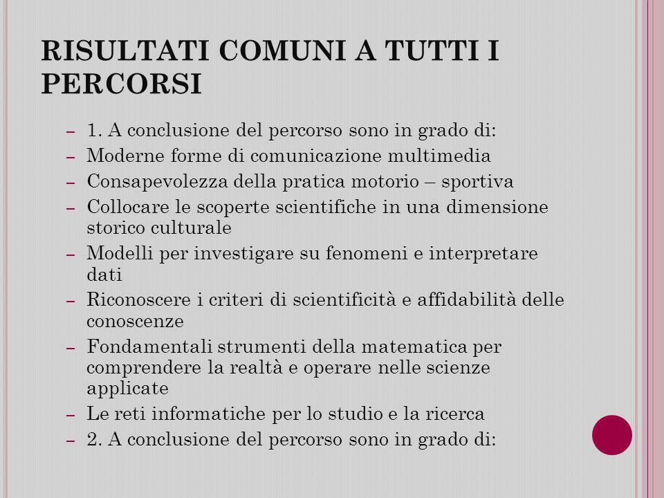RISULTATI COMUNI A TUTTI I PERCORSI – 1.