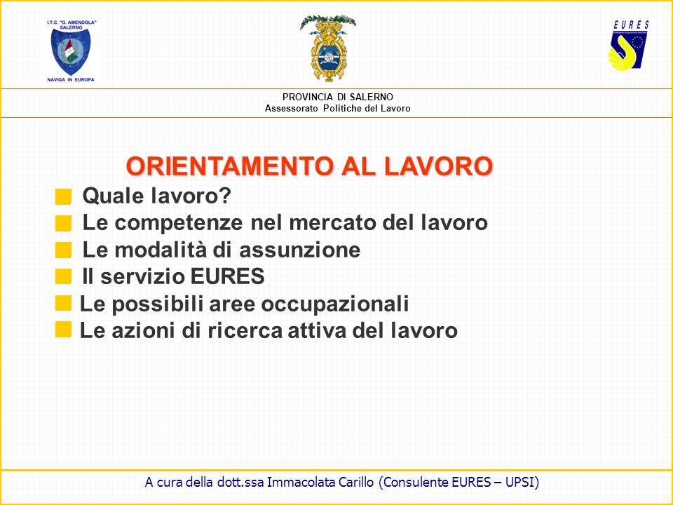 PROVINCIA DI SALERNO Assessorato Politiche del Lavoro raccomandazione IN OUT A cura della dott.ssa Immacolata Carillo (Consulente EURES – UPSI)